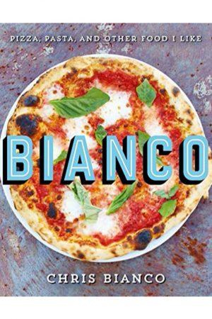 Bianco Pizza Pasta And Other Food I Like (HB) BooksInn Shop Pakistan
