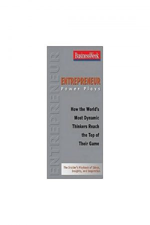 Entrepreneur Power Plays How The World S Most Dynamic Thinkers Reach The Top Of Their Game (PB) BooksInn Shop Pakistan