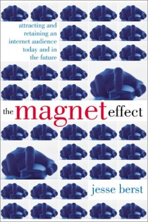 The Magnet Effect:Attracting&Retaining An Internet Audience Today In The Future BooksInn Shop Pakistan
