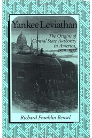 Yankee Leviathan:The Origins Of Central State Authority In America 1859-1877(PB) BooksInn Shop Pakistan