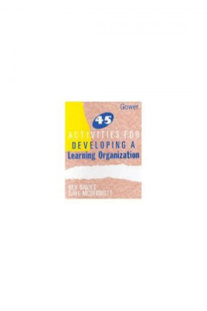 45 Activities For Developing A Learning Organization (HB) BooksInn Shop Pakistan