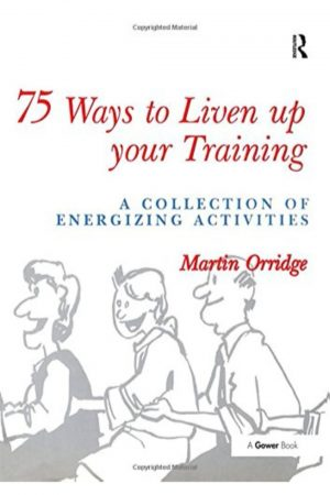 75 Ways To Liven Up Your Training: A Collection Of Energizing Activities (HB) BooksInn Shop Pakistan
