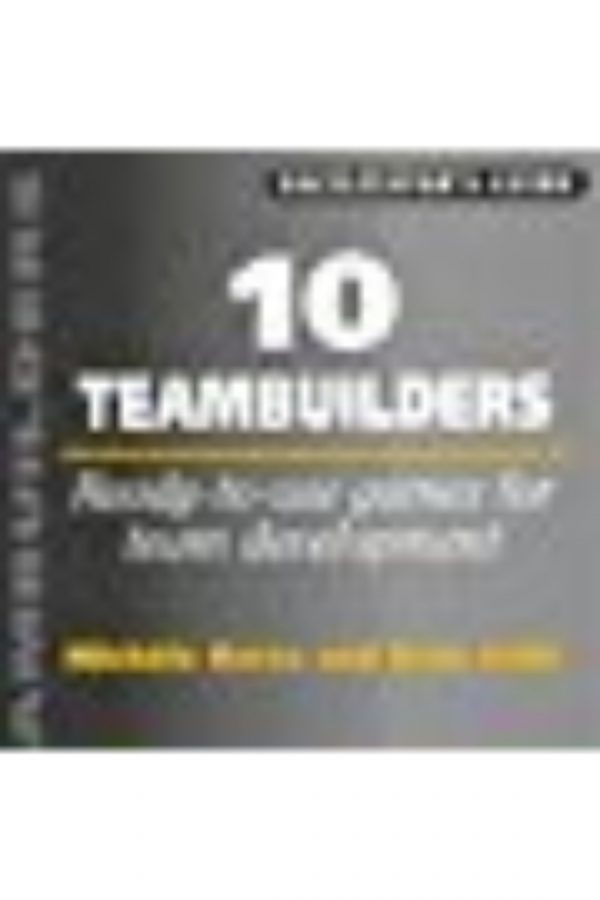 10 Teambuilders: Ready-To-Use Games For Team Developmemt (HB) BooksInn Shop Pakistan