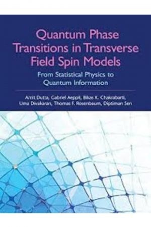 Quantum Phase Transitions In Transverse Field Spin Models From Statistical Physics To Quantum Information (HB) BooksInn Shop Pakistan