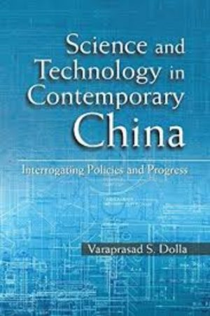 Science And Technology In Contemporary China Interrogating Policies And Progress (HB) BooksInn Shop Pakistan