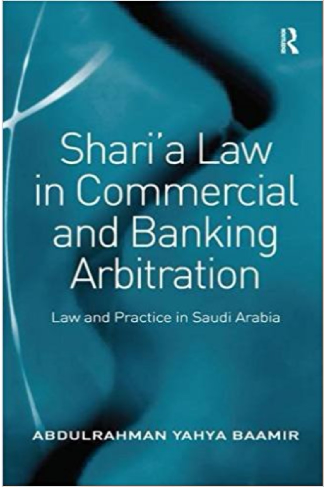 871fc4e8c0478 Shari A Law In Commercial And Banking Arbitration  Law And Practice In  Saudia Arabia