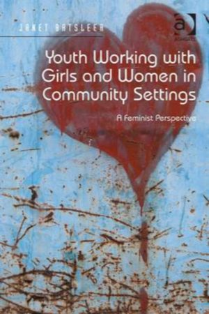 Youth Working With Girls And Women In Community Settings A Feminist Perspective (PB) BooksInn Shop Pakistan