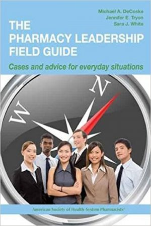 The Pharmacy Leadership Field Guide Cases And Advice For Everyday Situation (PB) BooksInn Shop Pakistan