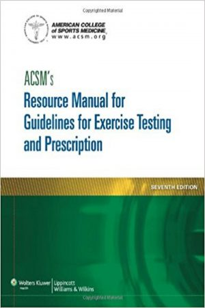 Acsm'S Resource Manual For Guidelines For Exercise Testing And Prescription 7/E (PB) BooksInn Shop Pakistan