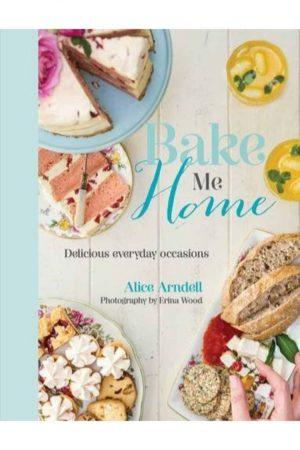 Bake Me Home Delicious Everyday Occoasions (HB) BooksInn Shop Pakistan