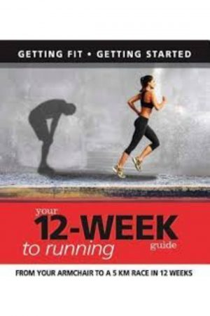 Your 12-Week Guide To Running (From Your Armchair To A 5 Km Race In 12 Weeks) (PB) BooksInn Shop Pakistan