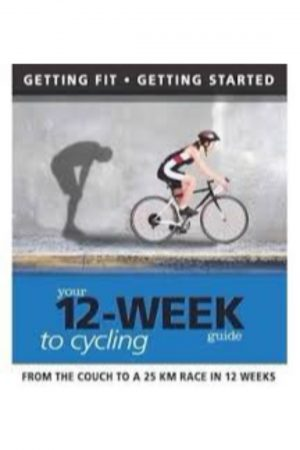 Your 12-Week Guide To Cycling (From Your Armchair To A 25 Km Race In 12 Weeks) (PB) BooksInn Shop Pakistan