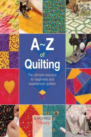 A-Z Of Quilting The Ultimate Resource For Beginners And Experienced Quilters (PB) BooksInn Shop Pakistan