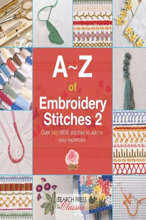 A-Z Of Embroidery Stitches 2 Over 145 New Stitches To Add To Your Repertoire (PB) BooksInn Shop Pakistan