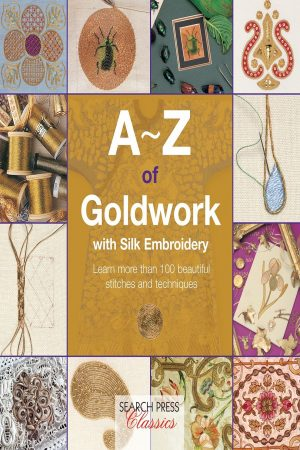 A-Z Of Goldwork With Silk Embroidery Learn More Than 100 Beautiful Stitches And Techniques (PB) BooksInn Shop Pakistan