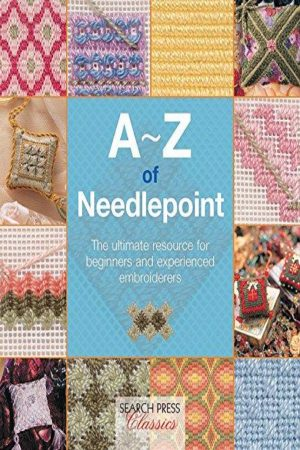 A-Z Of Needlepoint The Ultimate Resource For Beginners And Experienced Embroiderers (PB) BooksInn Shop Pakistan