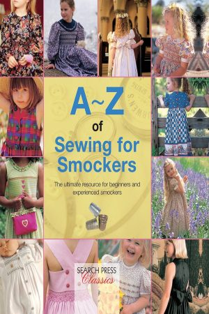 A-Z Of Sewing For Smockers The Perfect Resource For Creating Heirloom Smocked Garments (PB) BooksInn Shop Pakistan