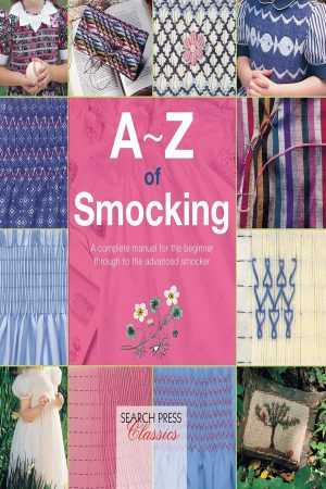 A-Z Of Smocking A Complete Manual For The Beginner Through The Advanced Smocker (PB) BooksInn Shop Pakistan