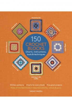 150 Crochet Blocks Charts Instructions Tools & Techniques (PB) BooksInn Shop Pakistan