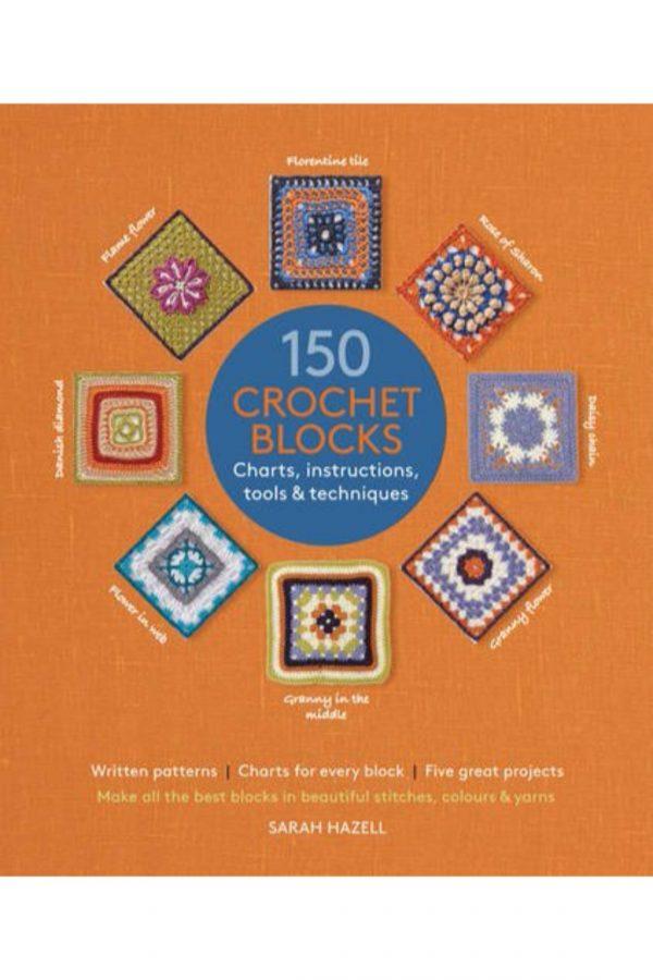 150 Crochet Blocks Charts Instructions Tools & Techniques (PB) BooksInn Shop Pakistan