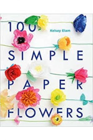 100 Simple Paper Flowers (PB) BooksInn Shop Pakistan