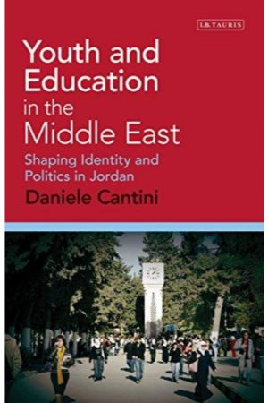 Youth And Education In The Middle East Shaping Identity And Politics In Jordan (HB) BooksInn Shop Pakistan