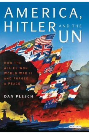 America Hitler And The Un How The Allies Won World War Ii And Forged A Peace (PB) BooksInn Shop Pakistan
