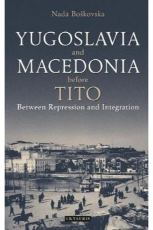 Yugoslavia And Macedonia Before Tito Between Repression And Integration (HB) BooksInn Shop Pakistan