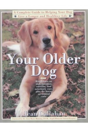 Your Older Dog With Advice On Diet Nutrition Exercise & Veterinary Care Plus The BooksInn Shop Pakistan