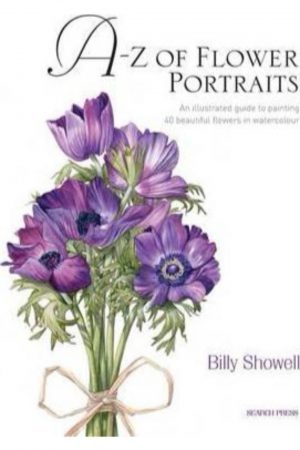 A-Z Of Flowers Portraits An Illustrated Guide To Painting 40 Beautiful Flowers In Watercolour (HB) BooksInn Shop Pakistan