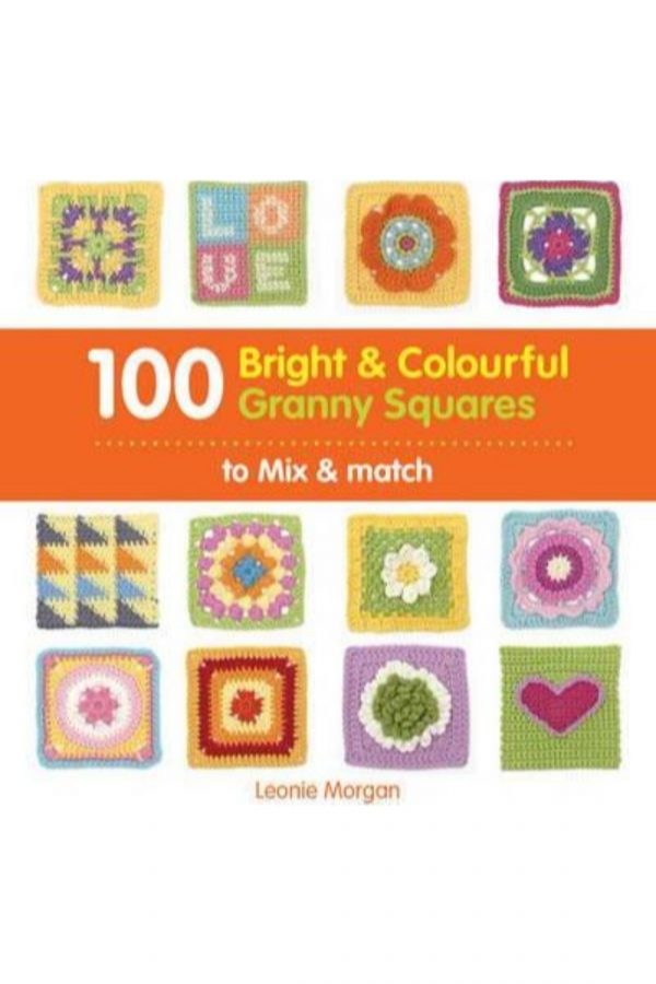 100 Bright And Colourful Granny Squares To Mix And Match (PB) BooksInn Shop Pakistan