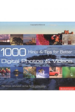 1000 Hints And Tips For Better Digital Photos And Videos (PB) BooksInn Shop Pakistan