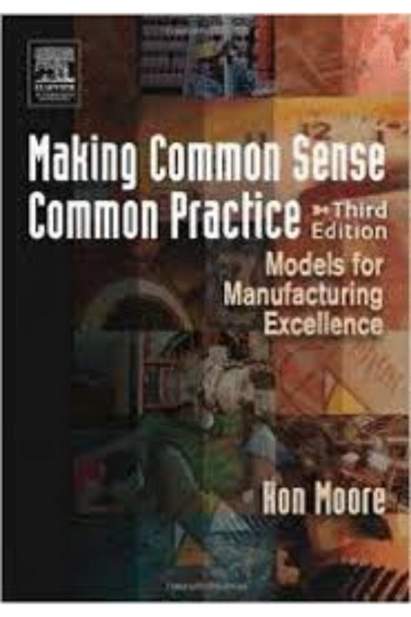 Making Common Sense Common Practice: Models For Manufacturing Excellance 3/E (Pb BooksInn Shop Pakistan