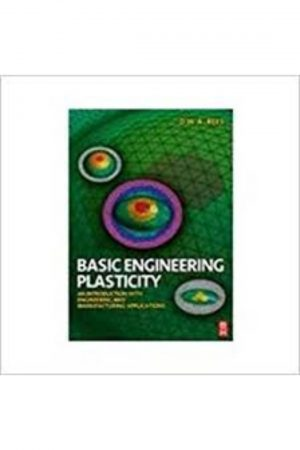 Basic Engineering Plasticity An Introduction With Engineering And Manufacturing Applications (PB) BooksInn Shop Pakistan