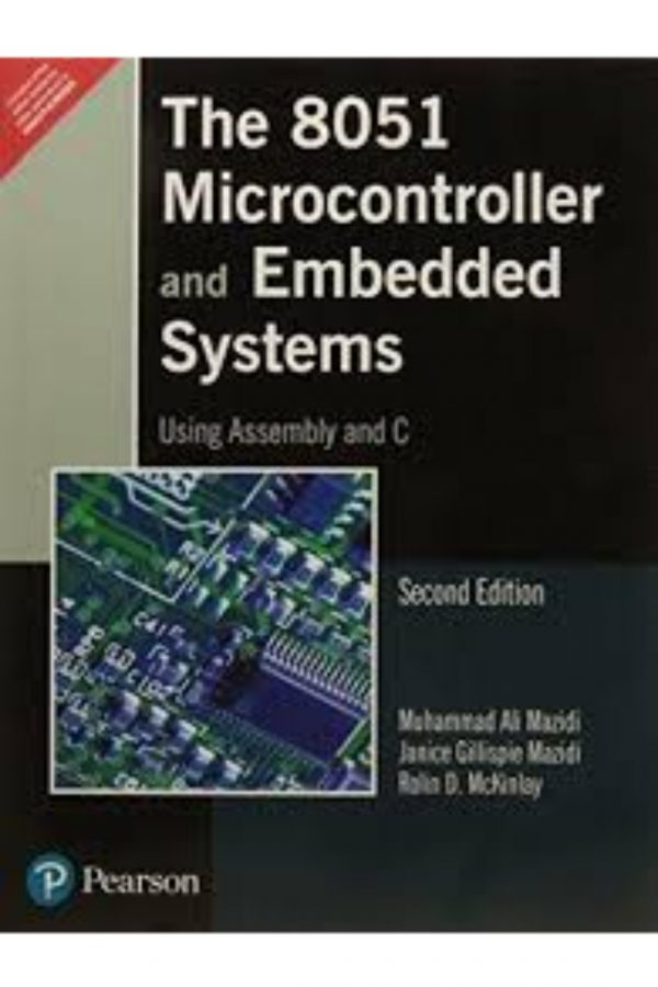 The 8051 Microcontroller And Embedded Systems Using Assembly And C 2/E (PB) BooksInn Shop Pakistan