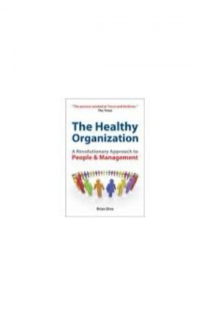 The Healthy Organization A Revolutionary Approach To People And Management 2/E (PB) BooksInn Shop Pakistan
