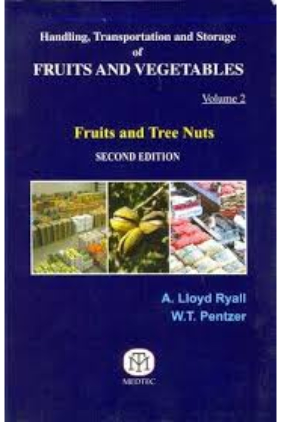 HANDLING TRANSPORTATION AND STORAGE OF FRUITS AND VEGETABLES VOL 2 FRUITS  AND TREE NUTS 2/E (PB)